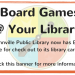 Board Games @ Your Library banner